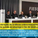 Fetigesc critica industriais pela queda do emprego e fim de direitos