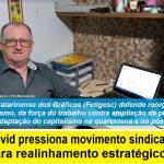 Covid-19 pressiona movimento sindical para realinhamento estratégico, avalia Fetigesc